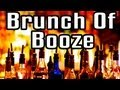 Brunch of Booze- Epic Meal Time