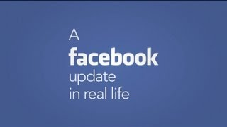 Facebook Update in Real Life